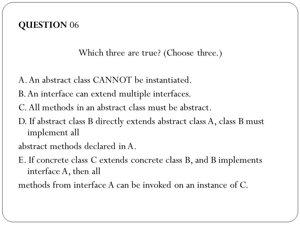 QUESTION 07 Which two are true.(Choose two.) ‏ A.