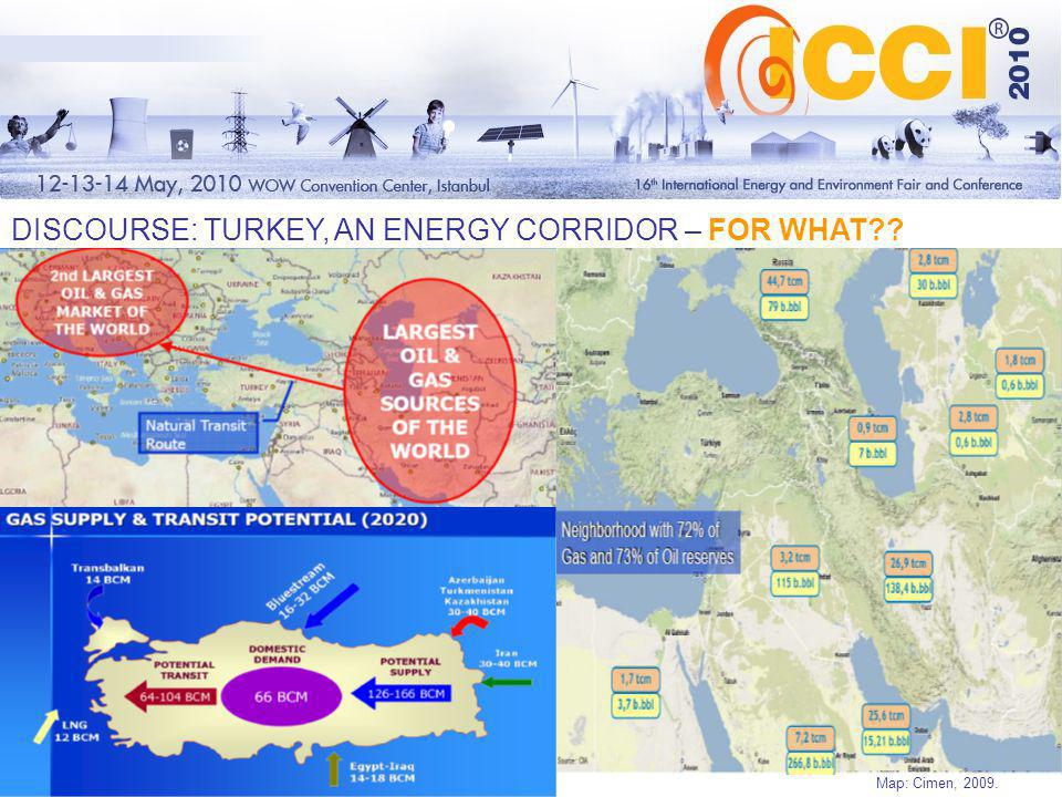 DISCOURSE: TURKEY, AN ENERGY CORRIDOR – FOR WHAT Map: Cimen, 2009.