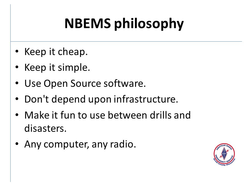 NBEMS philosophy Keep it cheap.Keep it simple. Use Open Source software.