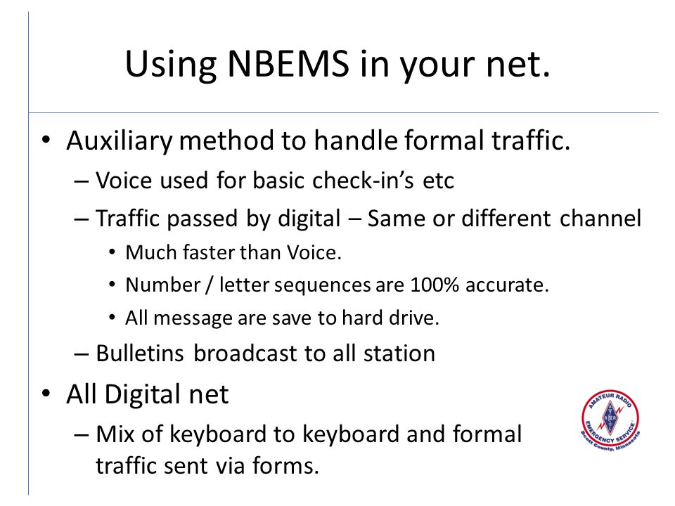Using NBEMS in your net.Auxiliary method to handle formal traffic.