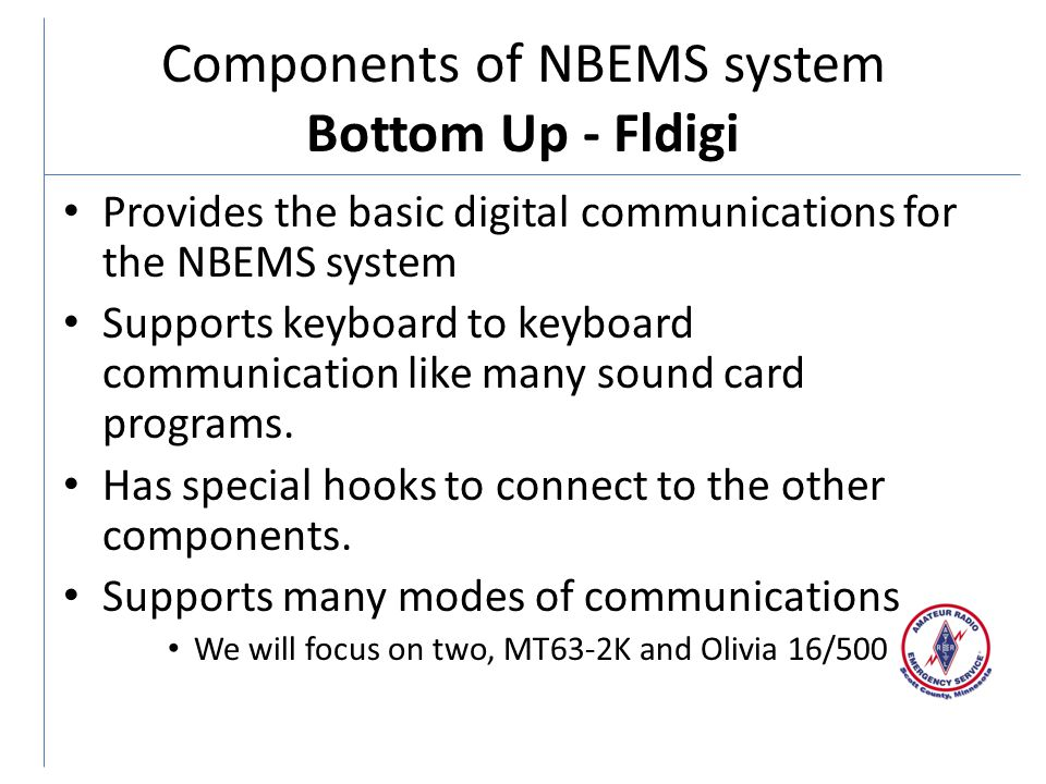 Provides the basic digital communications for the NBEMS system Supports keyboard to keyboard communication like many sound card programs.