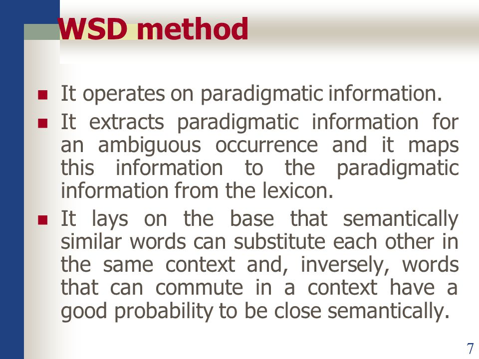 7 WSD method It operates on paradigmatic information.
