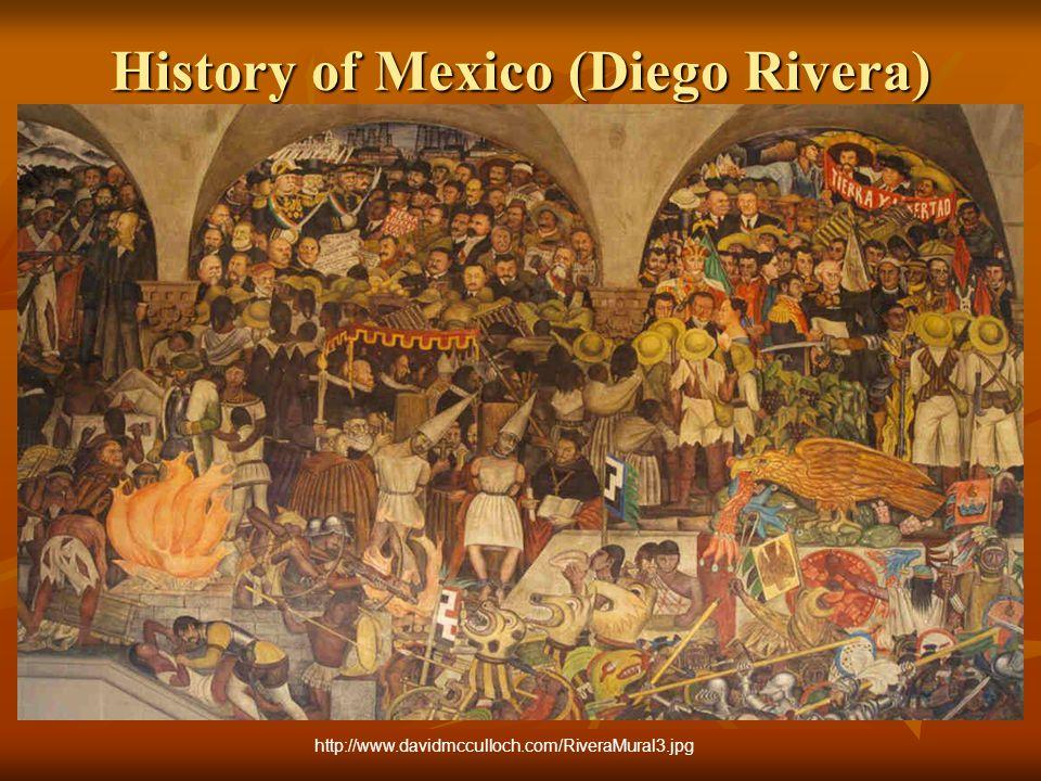 History of Mexico (Diego Rivera) http://www.davidmcculloch.com/RiveraMural3.jpg