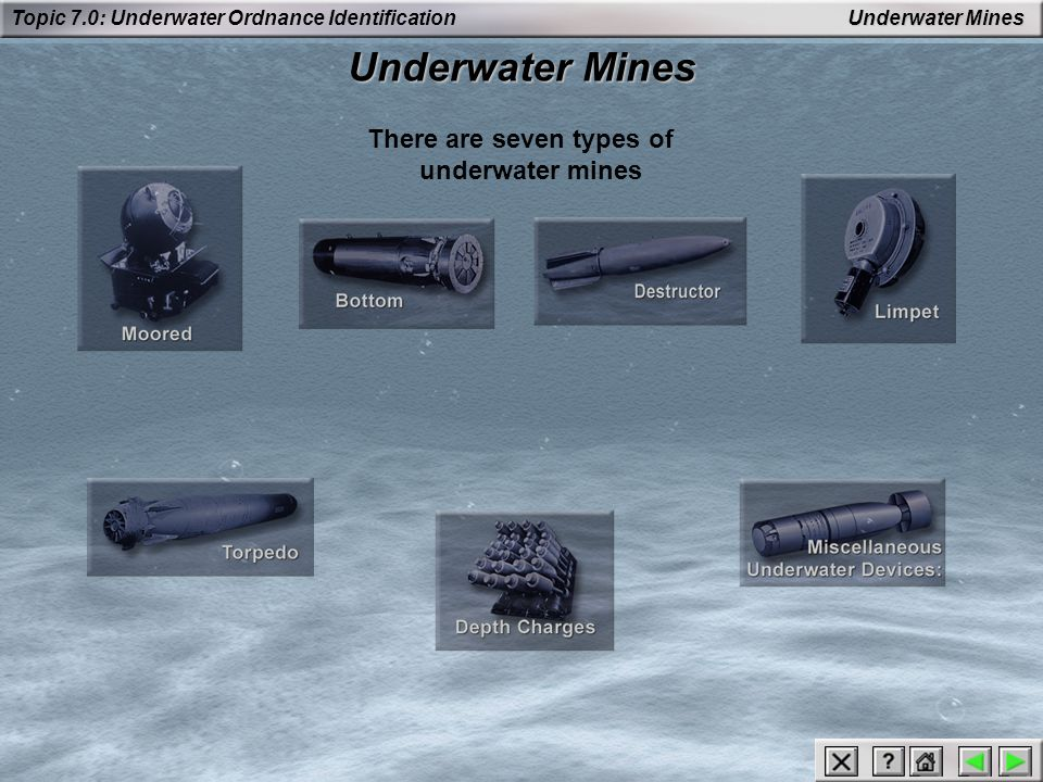 Topic 7.0: Underwater Ordnance Identification Underwater Mines Seismic: Fires from acoustic signature and vibrations from the target.