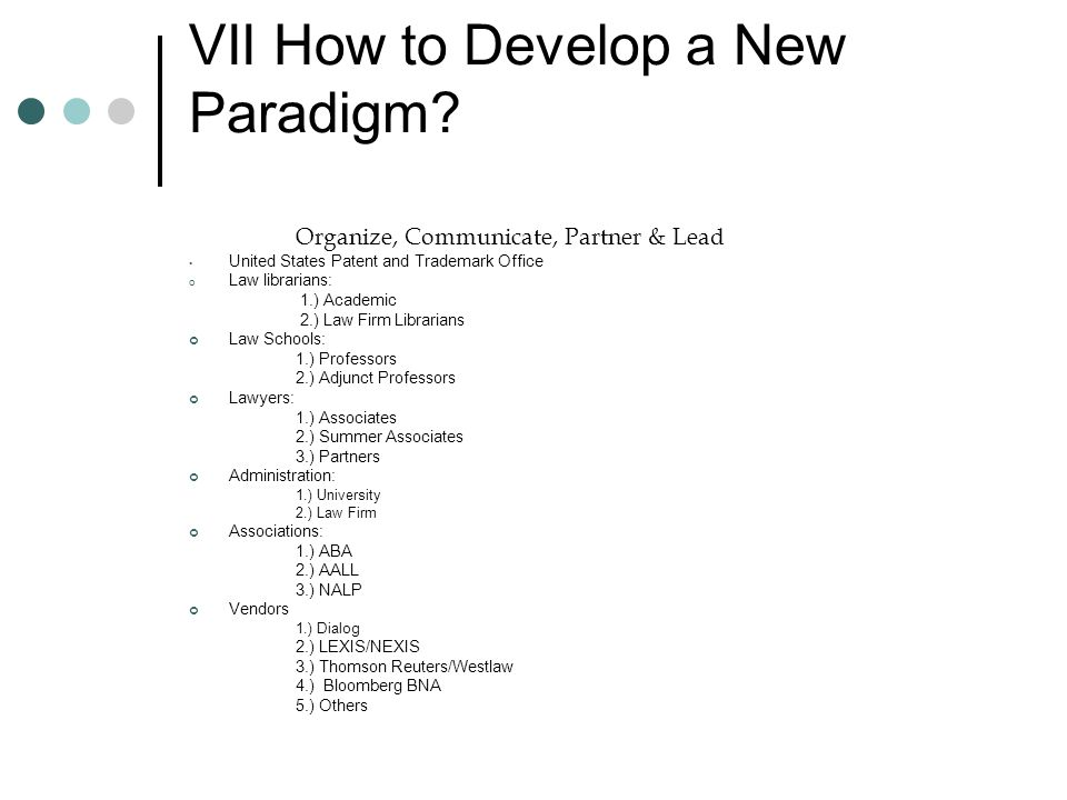 VII How to Develop a New Paradigm.