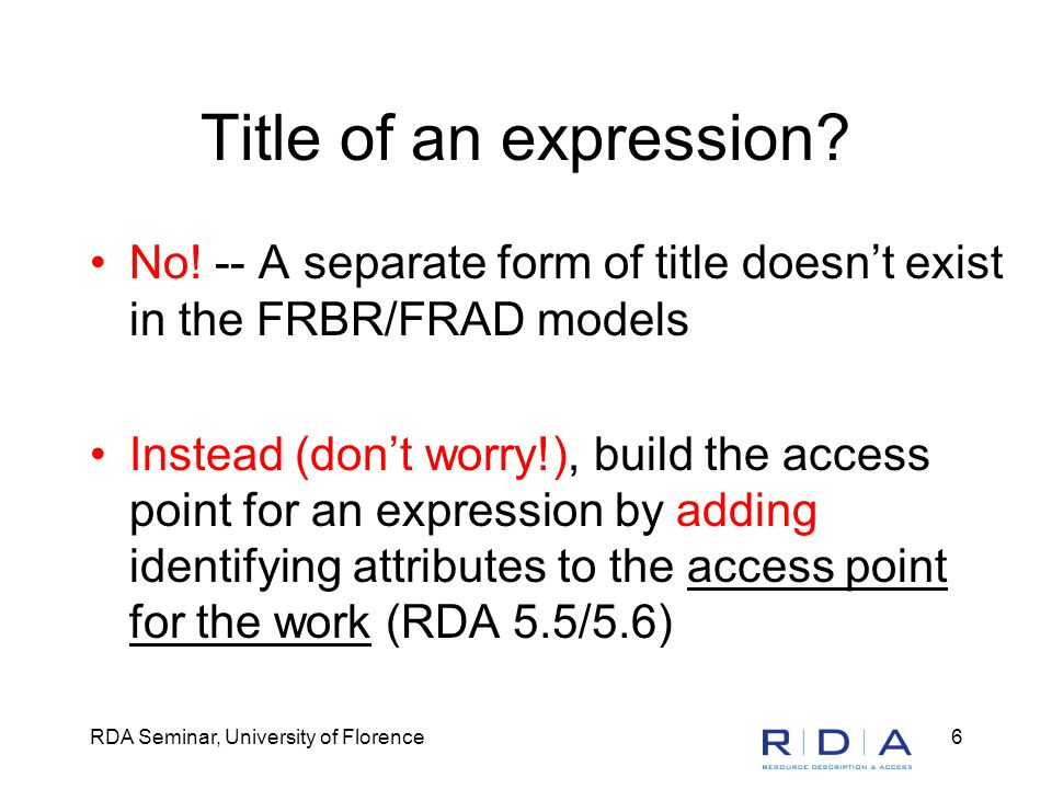 RDA Seminar, University of Florence6 Title of an expression.