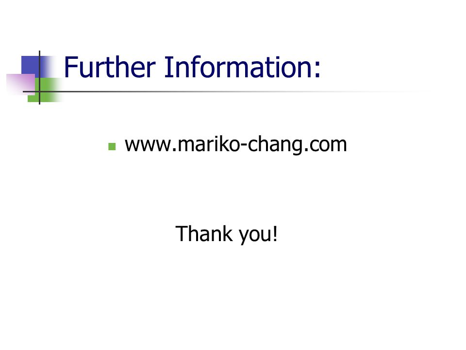 Further Information: www.mariko-chang.com Thank you!