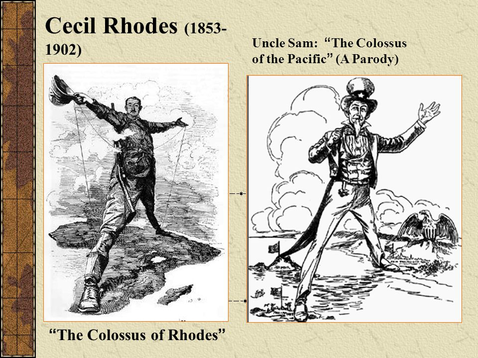 """Cecil Rhodes (1853- 1902) """"The Colossus of Rhodes"""" Uncle Sam: """"The Colossus of the Pacific"""" (A Parody)"""