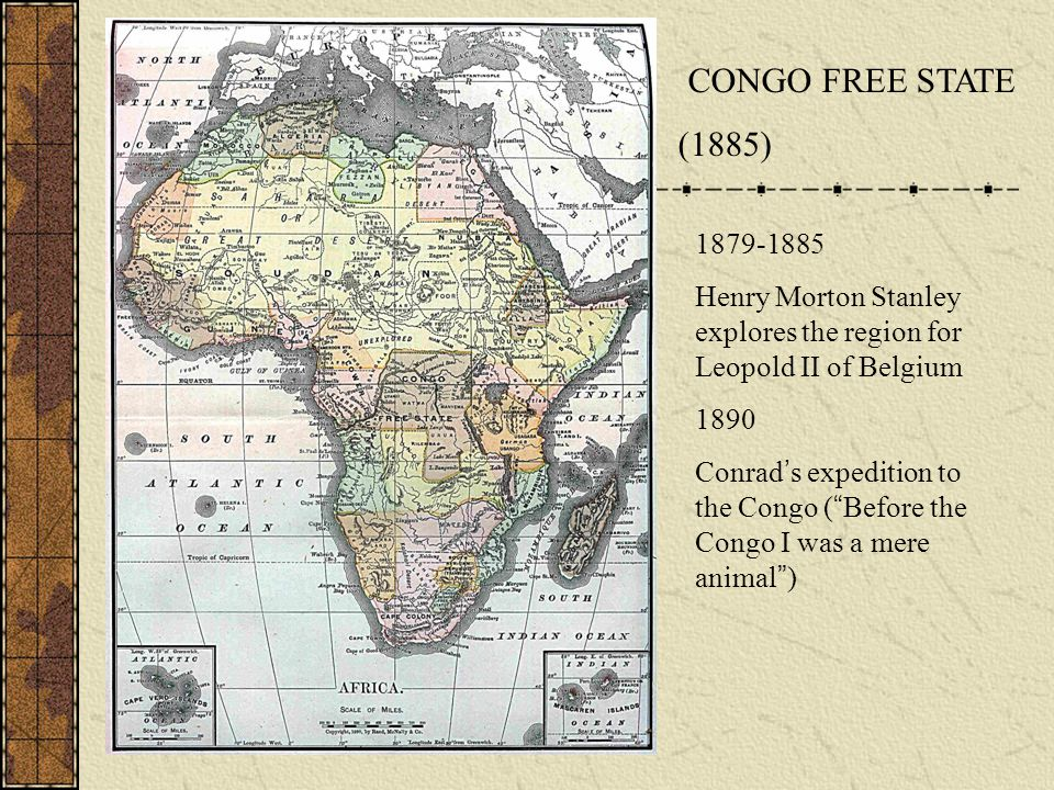 """1879-1885 Henry Morton Stanley explores the region for Leopold II of Belgium 1890 Conrad ' s expedition to the Congo ( """" Before the Congo I was a mere"""