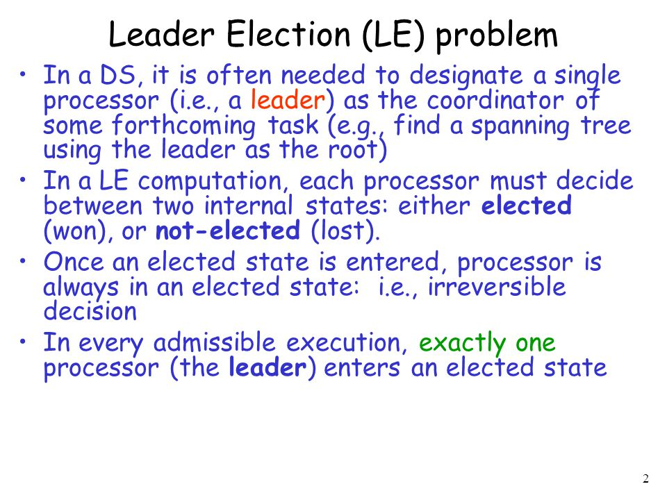 3 Leader Election in Ring Networks Initial state (all not-elected) Final state leader