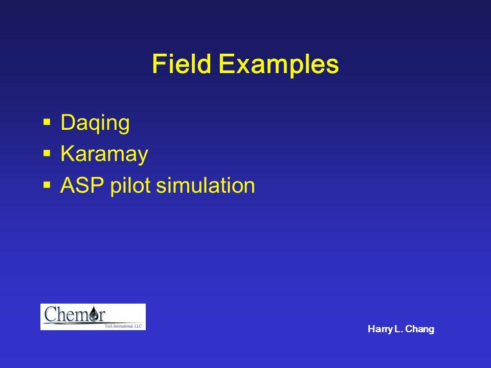 Field Examples  Daqing  Karamay  ASP pilot simulation Harry L. Chang