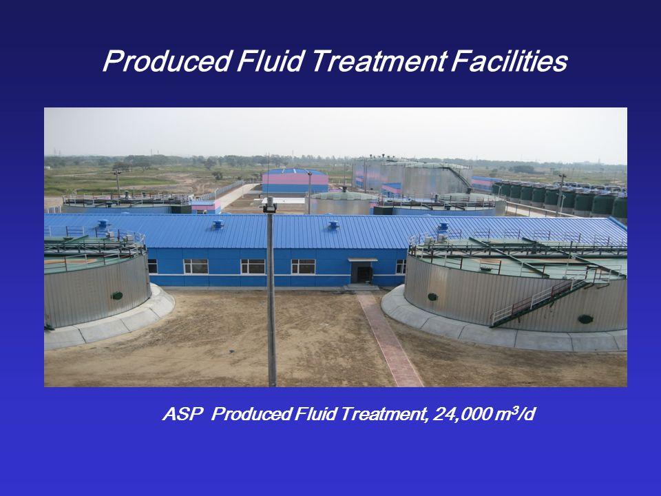 Produced Fluid Treatment Facilities ASP Produced Fluid Treatment, 24,000 m 3 /d