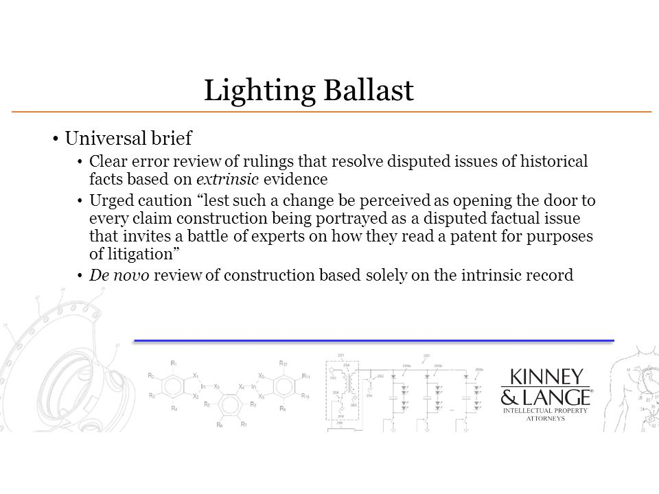 Lighting Ballast Universal brief Clear error review of rulings that resolve disputed issues of historical facts based on extrinsic evidence Urged caut