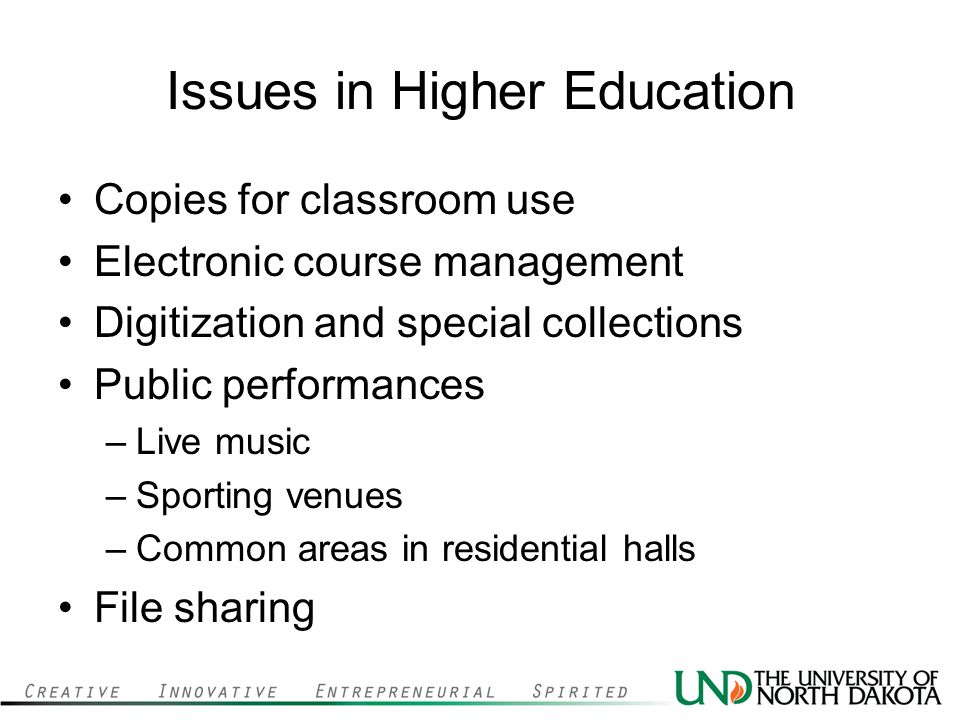 Issues in Higher Education Copies for classroom use Electronic course management Digitization and special collections Public performances –Live music