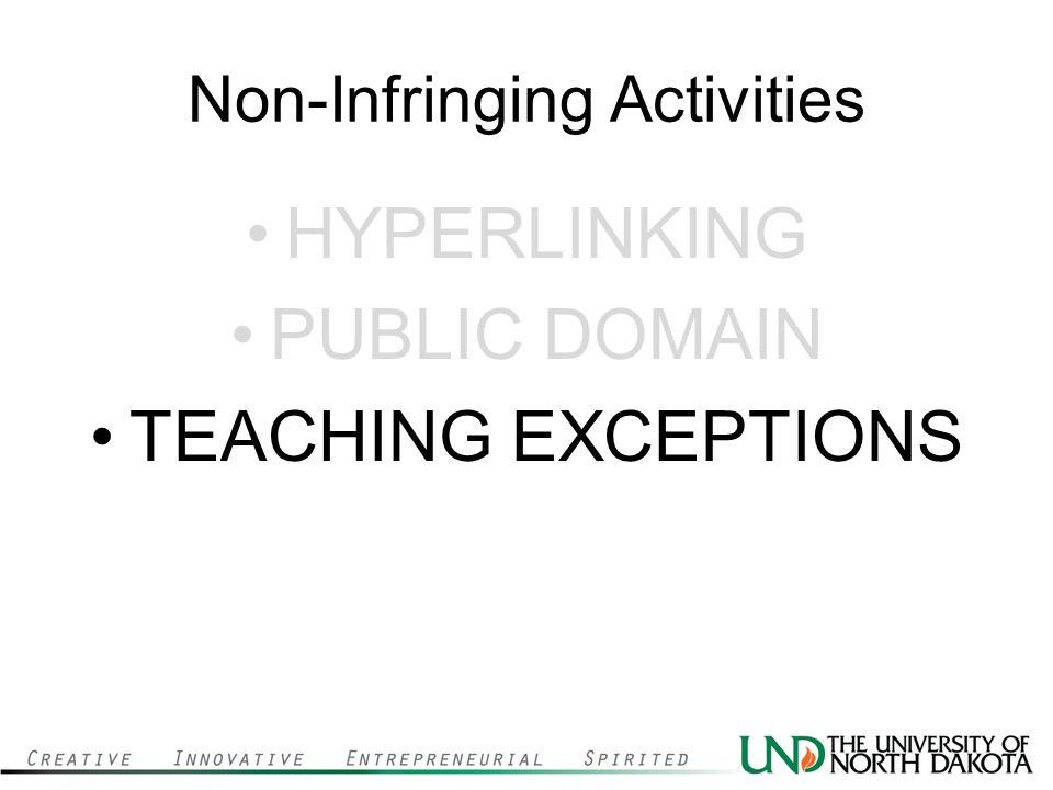Non-Infringing Activities HYPERLINKING PUBLIC DOMAIN TEACHING EXCEPTIONS
