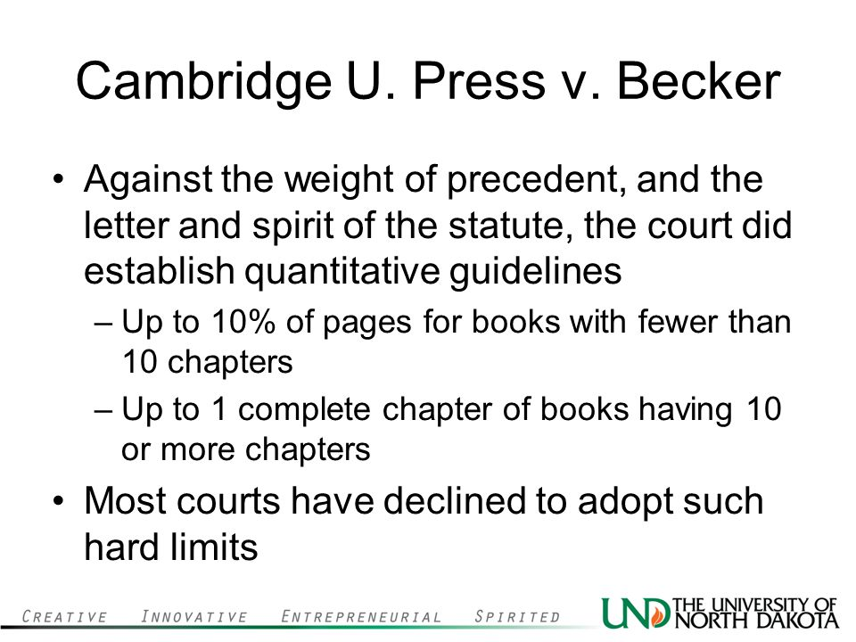 Cambridge U. Press v. Becker Against the weight of precedent, and the letter and spirit of the statute, the court did establish quantitative guideline