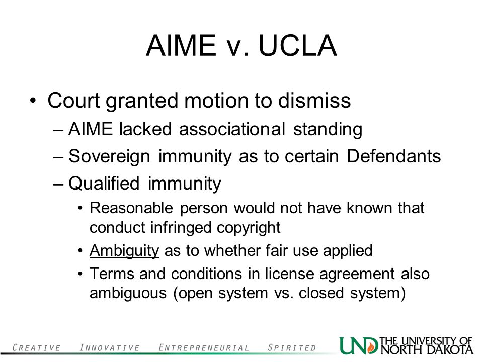 AIME v. UCLA Court granted motion to dismiss –AIME lacked associational standing –Sovereign immunity as to certain Defendants –Qualified immunity Reas