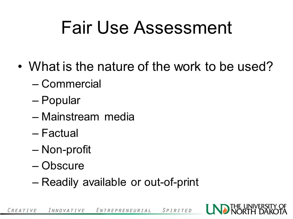 Fair Use Assessment What is the nature of the work to be used.