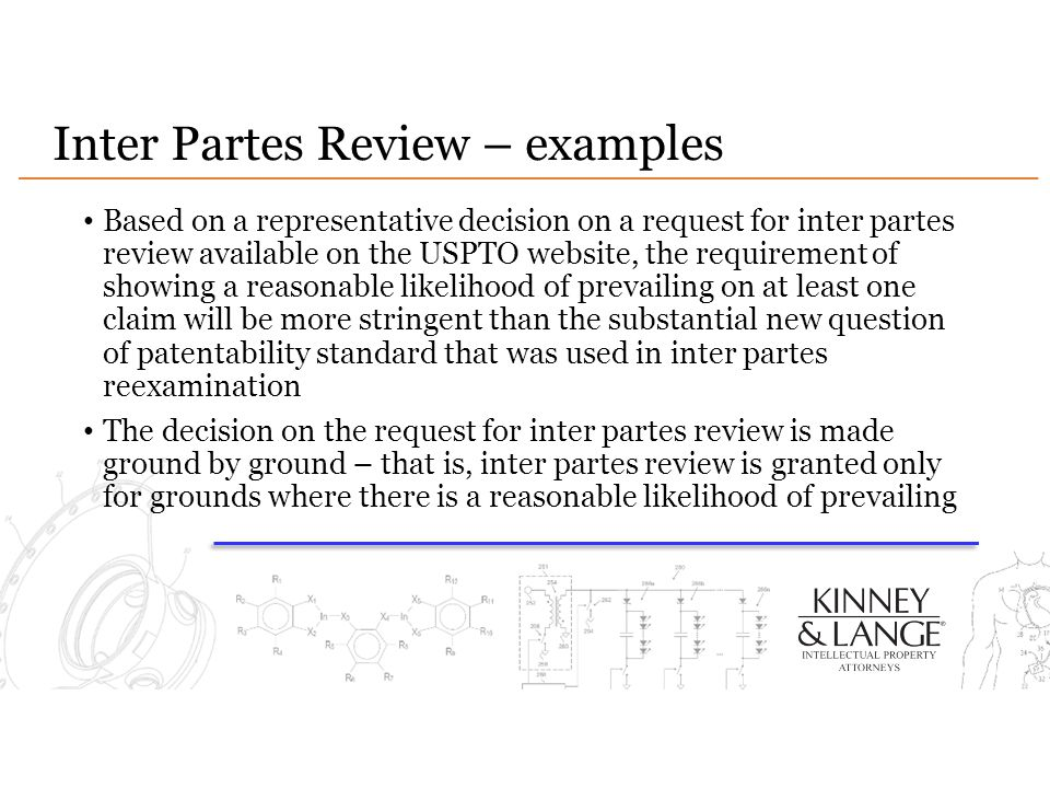Inter Partes Review – examples Based on a representative decision on a request for inter partes review available on the USPTO website, the requirement