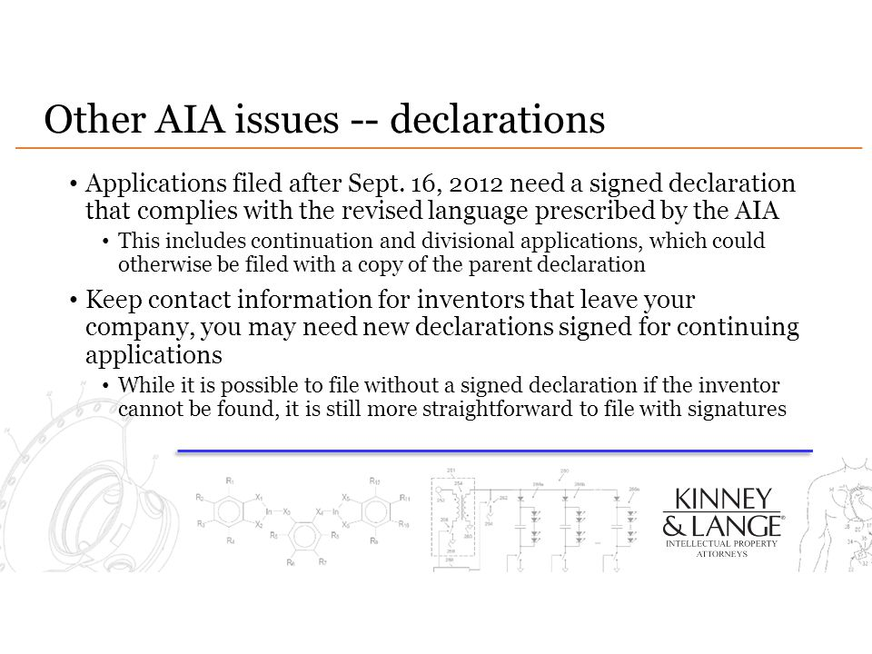 Other AIA issues -- declarations Applications filed after Sept. 16, 2012 need a signed declaration that complies with the revised language prescribed