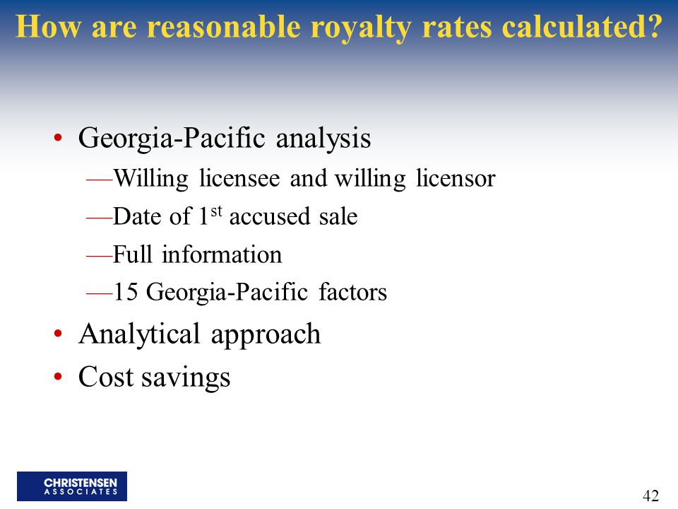 42 How are reasonable royalty rates calculated.