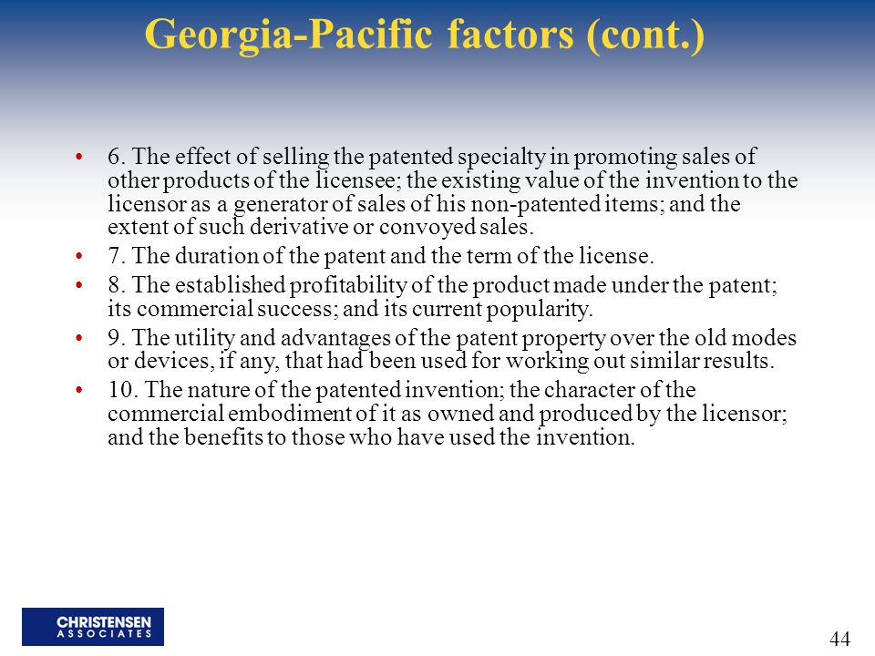 44 Georgia-Pacific factors (cont.) 6.