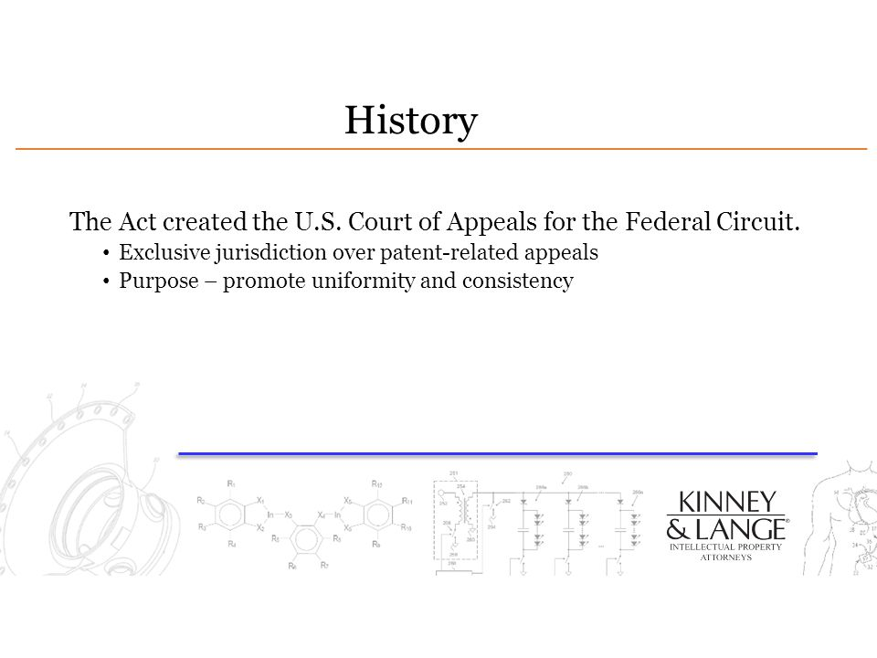 History The Act created the U.S.Court of Appeals for the Federal Circuit.