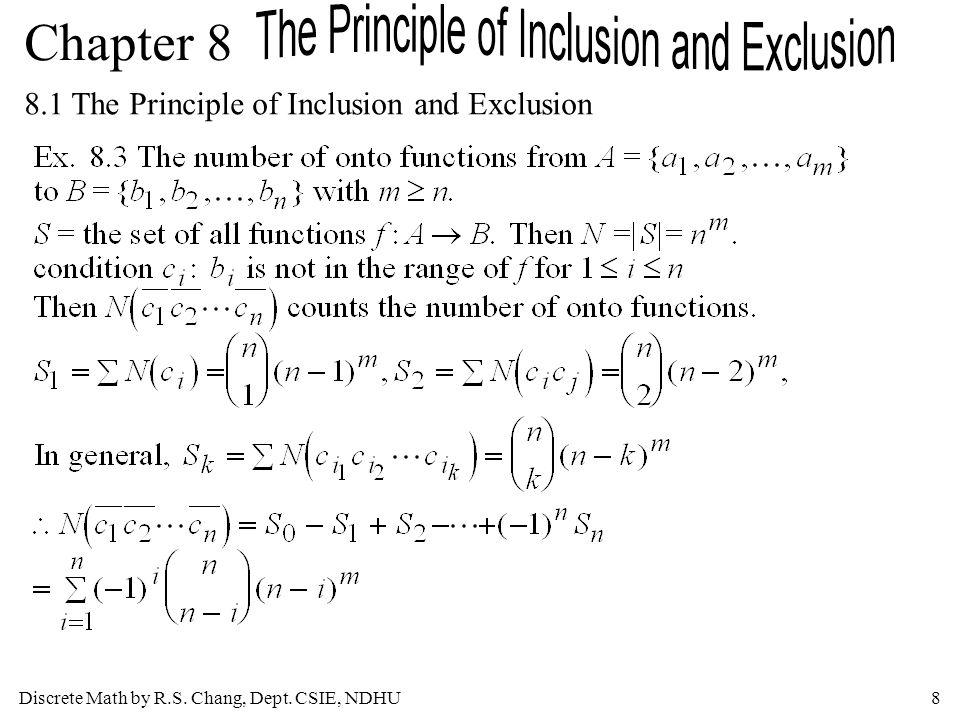 Discrete Math by R.S. Chang, Dept. CSIE, NDHU8 Chapter 8 8.1 The Principle of Inclusion and Exclusion
