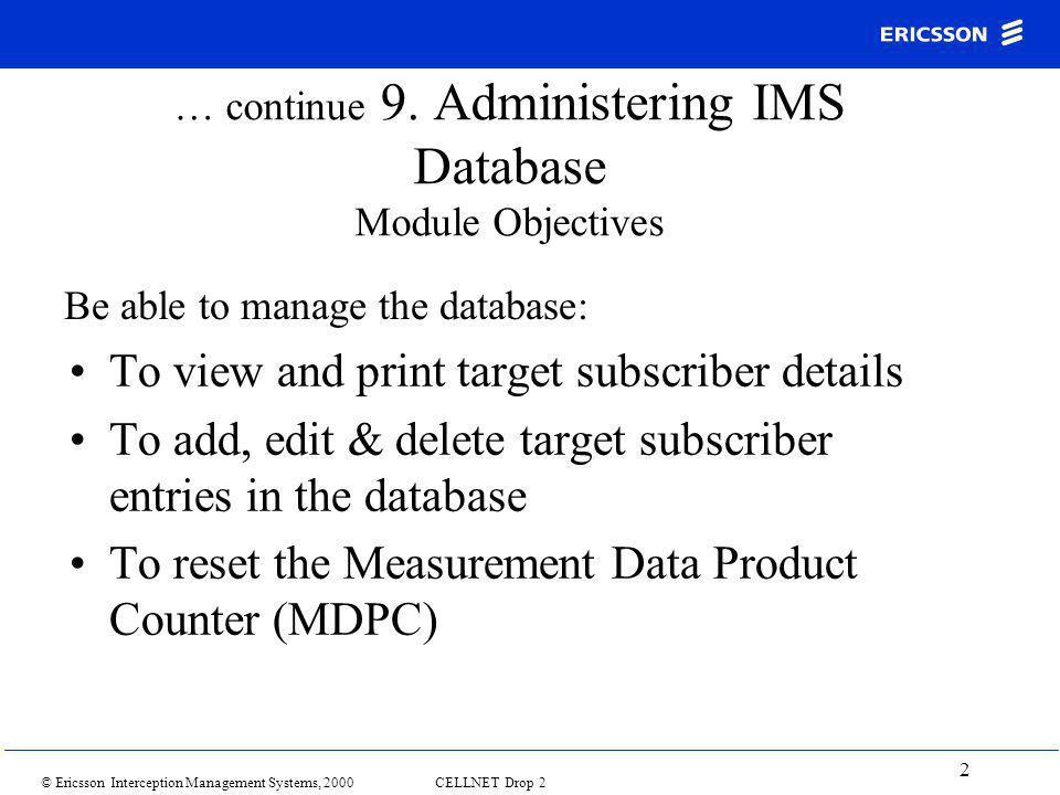 © Ericsson Interception Management Systems, 2000 CELLNET Drop 2 2 … continue 9.