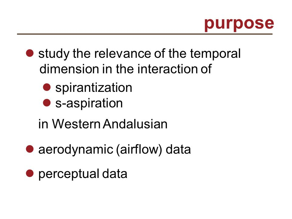 purpose study the relevance of the temporal dimension in the interaction of spirantization s-aspiration in Western Andalusian aerodynamic (airflow) da