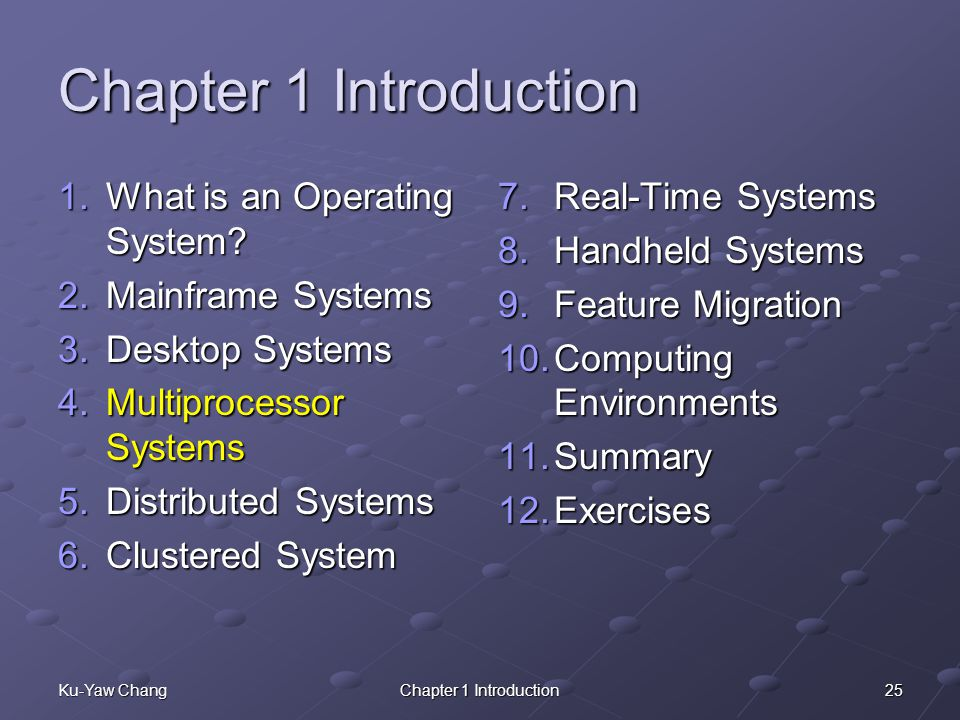 25Ku-Yaw ChangChapter 1 Introduction 1.What is an Operating System.