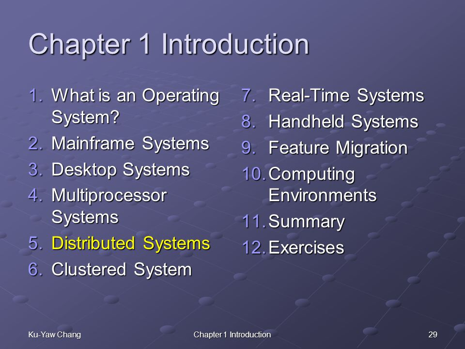 29Ku-Yaw ChangChapter 1 Introduction 1.What is an Operating System.