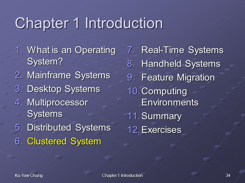 34Ku-Yaw ChangChapter 1 Introduction 1.What is an Operating System.