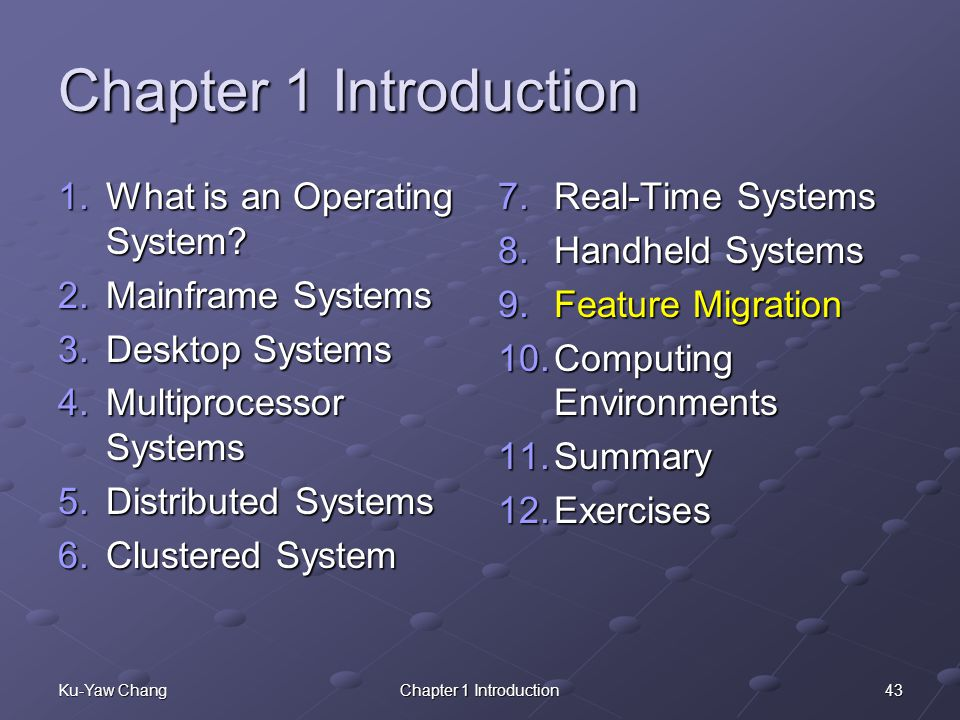 43Ku-Yaw ChangChapter 1 Introduction 1.What is an Operating System.
