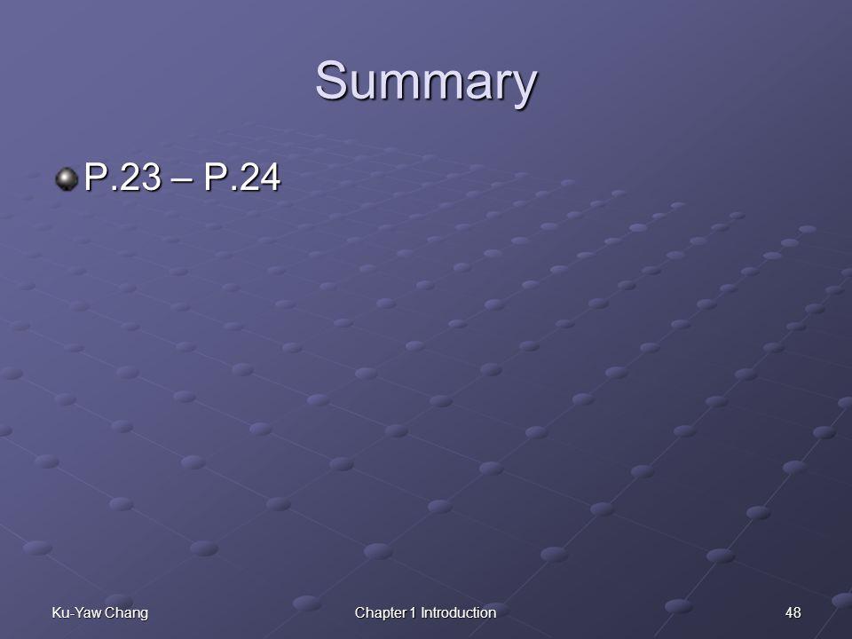 48Ku-Yaw ChangChapter 1 Introduction Summary P.23 – P.24