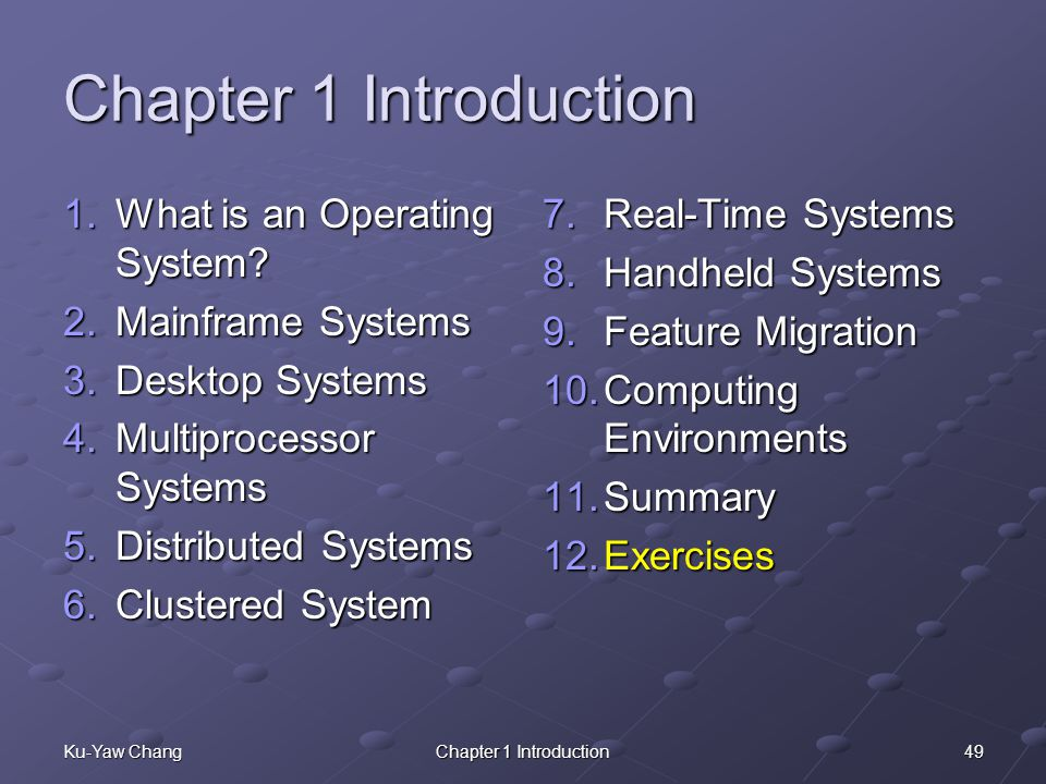 49Ku-Yaw ChangChapter 1 Introduction 1.What is an Operating System.