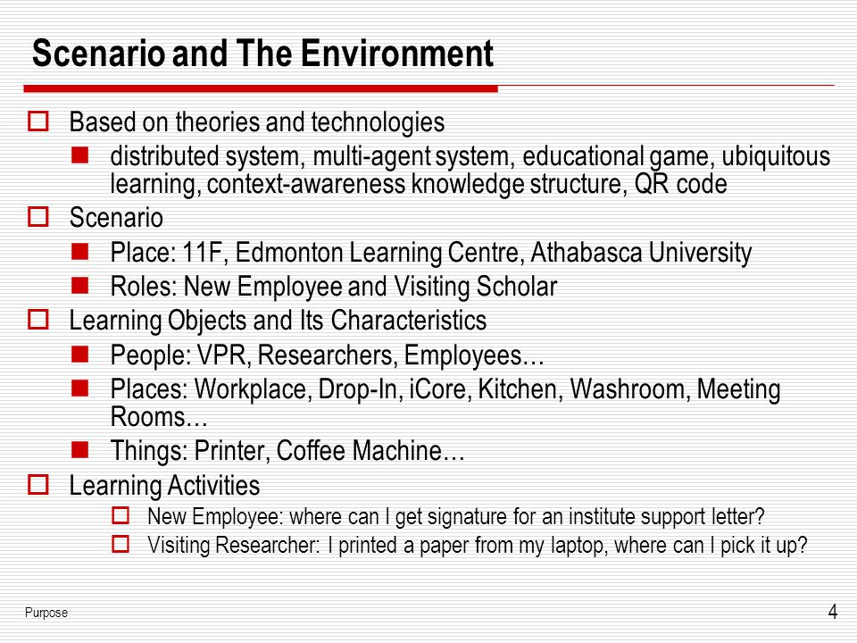 4 Scenario and The Environment  Based on theories and technologies distributed system, multi-agent system, educational game, ubiquitous learning, con