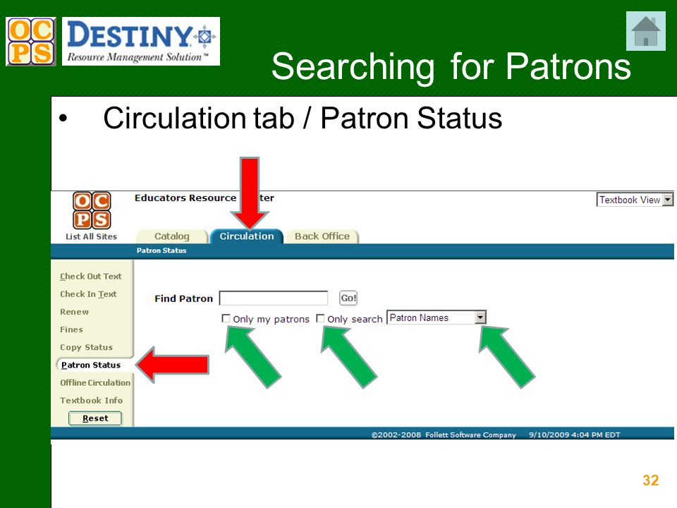 32 Searching for Patrons Circulation tab / Patron Status