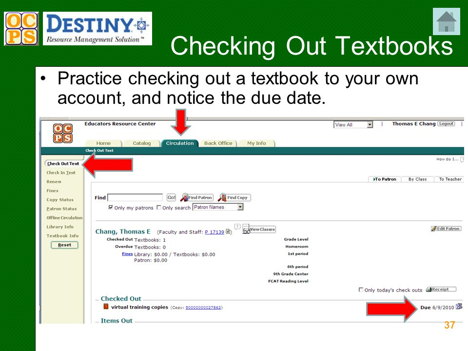 Checking Out Textbooks Practice checking out a textbook to your own account, and notice the due date.