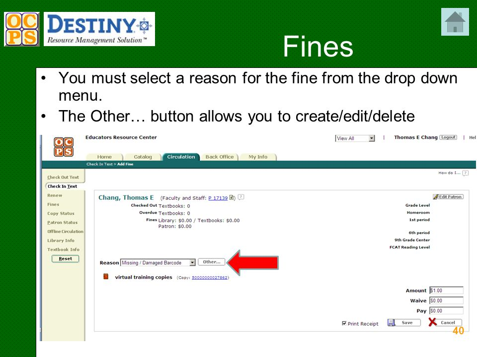 Fines 40 You must select a reason for the fine from the drop down menu.