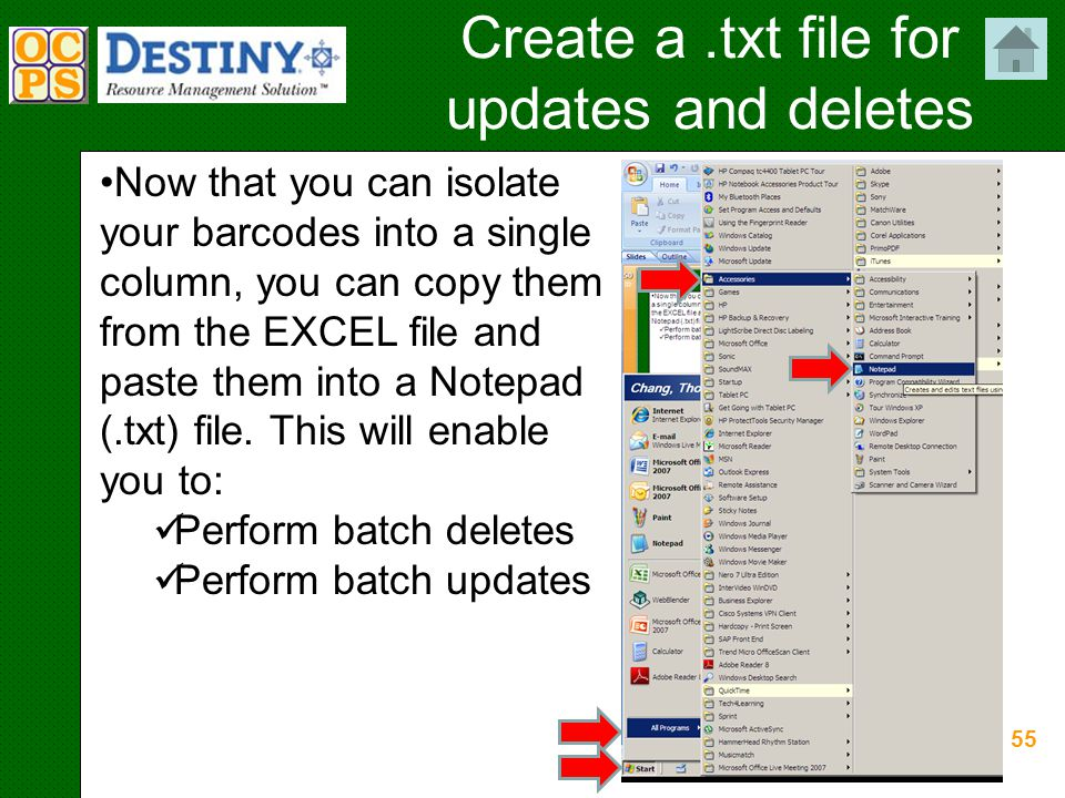 55 Create a.txt file for updates and deletes Now that you can isolate your barcodes into a single column, you can copy them from the EXCEL file and paste them into a Notepad (.txt) file.