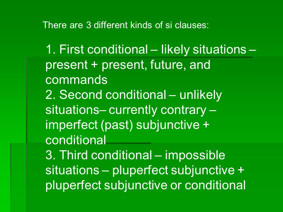 1.First conditional – likely situations – present + present, future, and commands 2.