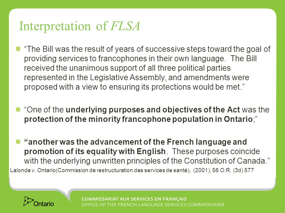 Interpretation of FLSA The Bill was the result of years of successive steps toward the goal of providing services to francophones in their own language.