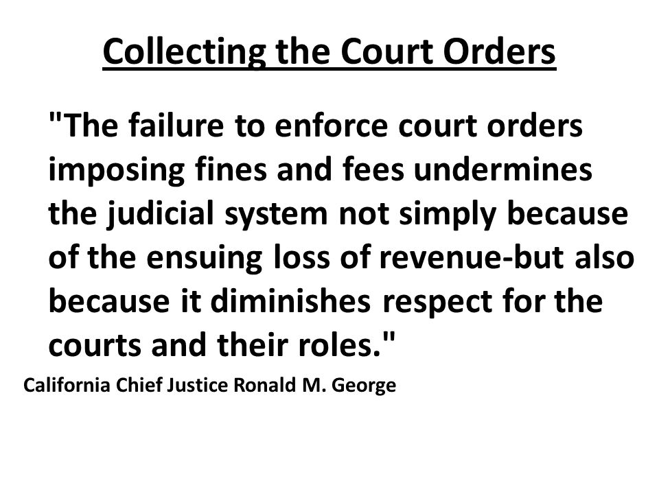 The Issue Lack of compliance in paying court fines and fees denies a jurisdiction revenue and, more importantly, calls into question the authority and effectiveness of the court and the justice system.