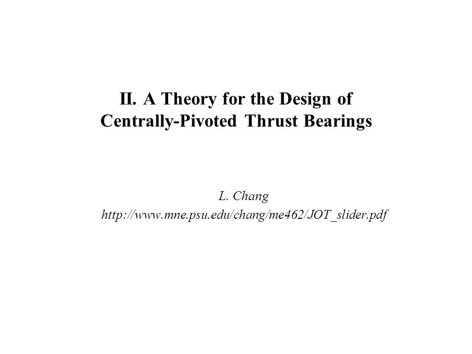 II. A Theory for the Design of Centrally-Pivoted Thrust Bearings L.
