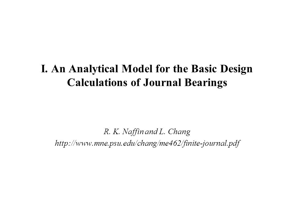 I. An Analytical Model for the Basic Design Calculations of Journal Bearings R.