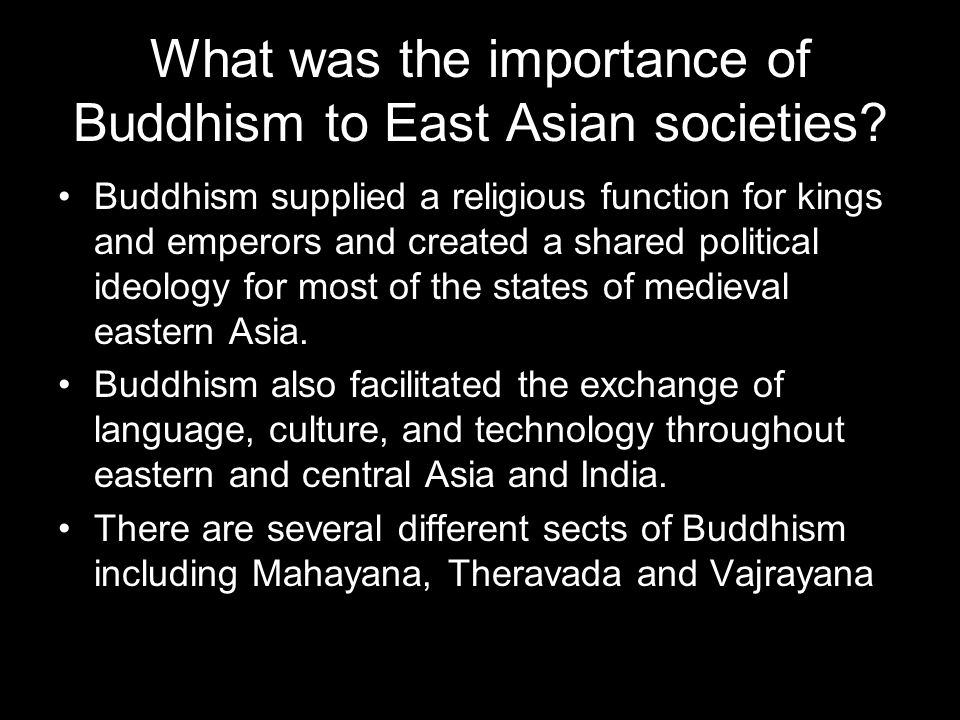 What was the importance of Buddhism to East Asian societies.