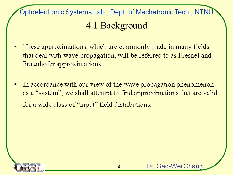 Optoelectronic Systems Lab., Dept.of Mechatronic Tech., NTNU Dr.