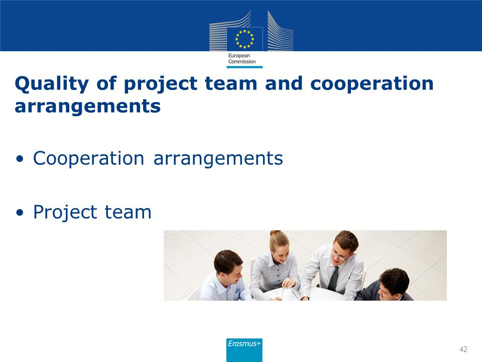 Quality of project team and cooperation arrangements Cooperation arrangements Project team 42