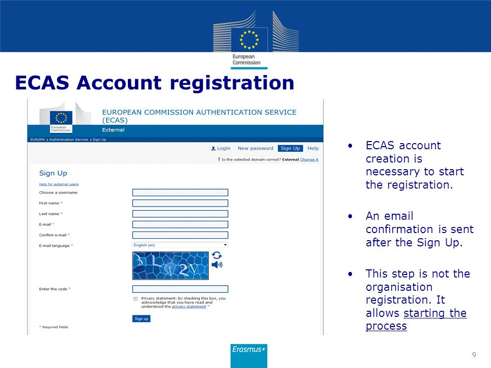 ECAS Account registration ECAS account creation is necessary to start the registration. An email confirmation is sent after the Sign Up. This step is